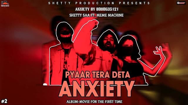 Pyaar Tera Deta Anxiety - Shetty Saa and Meme Machine