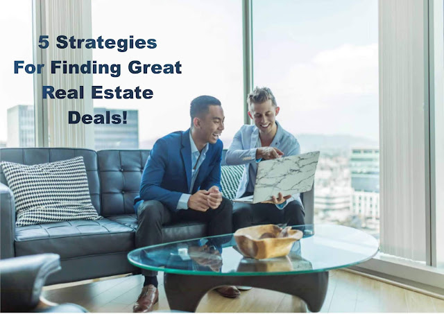 5 Strategies For Finding Great Real Estate Deals