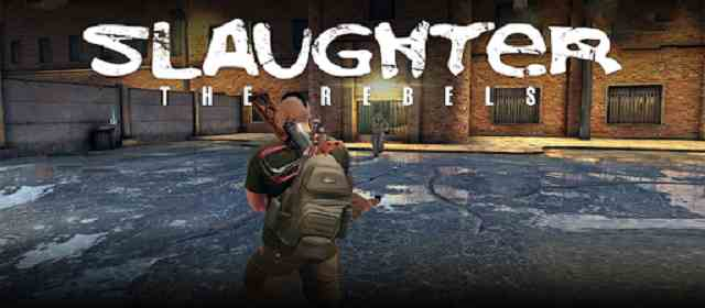 Slaughter 3: The Rebels v1.3.1 APK Oyun indir