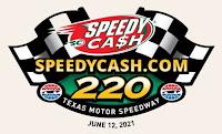 Speedy Cash 220 - Texas Motor Speedway