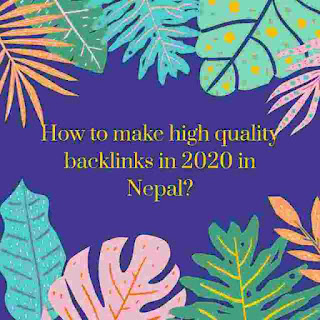 How to get high quality backlinks in Nepal? 2020