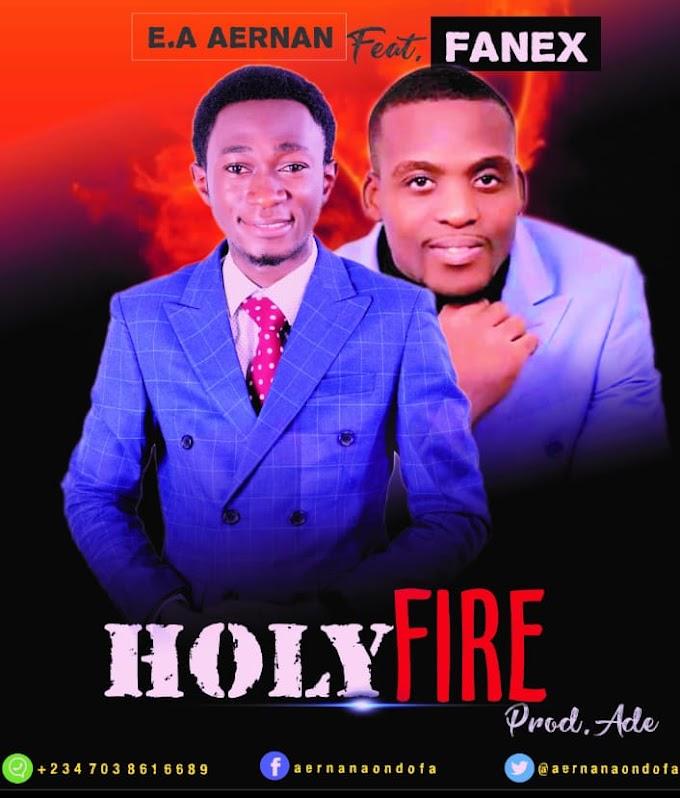 GOSPEL MUSIC: Aernan Elijah Ft. Fanex - Holy Fire