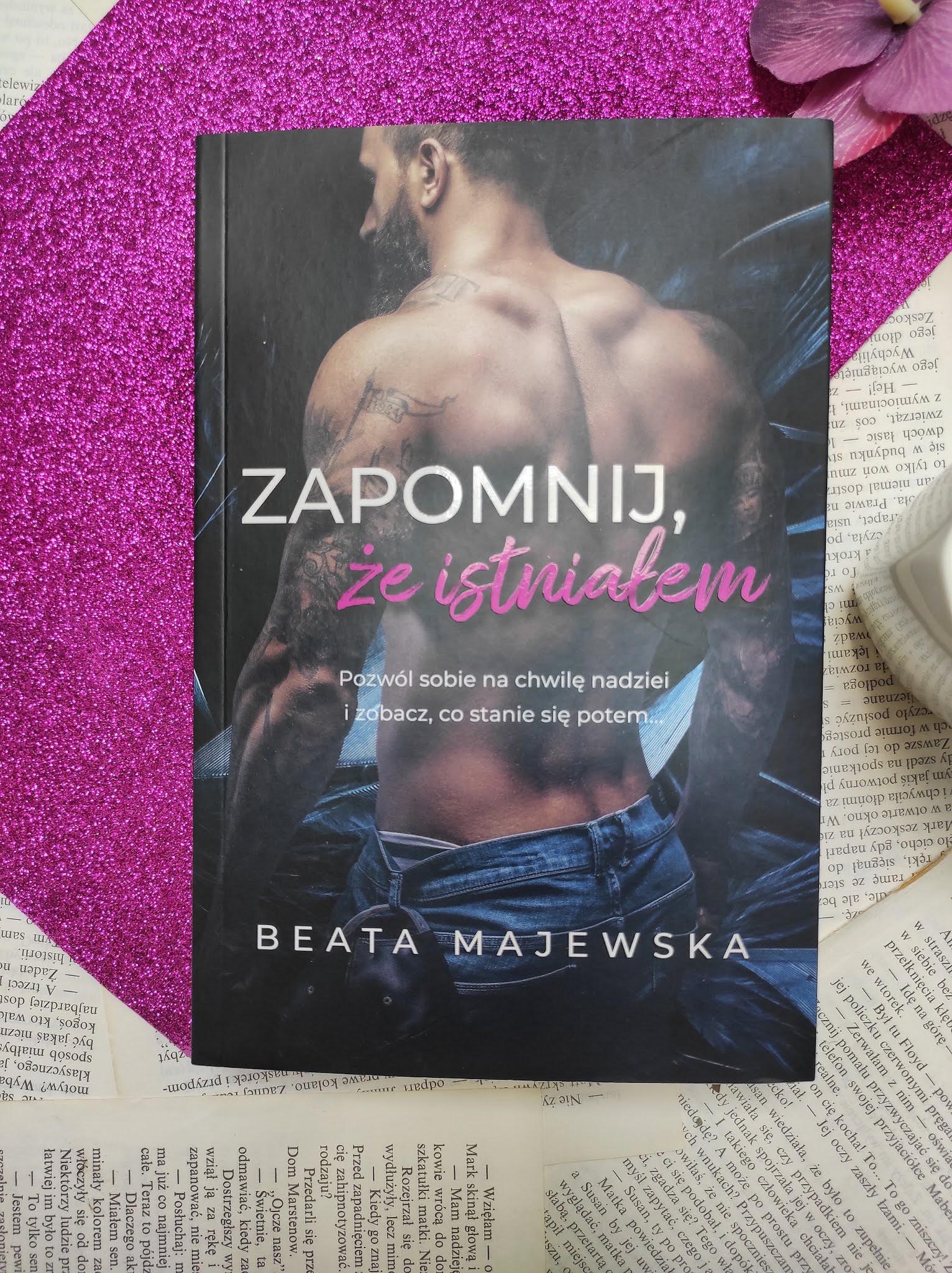 """""""Zapomnij, że istniałem"""" Beata Majewska"""