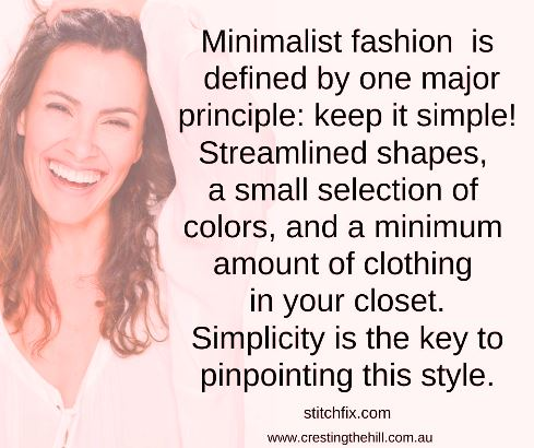 Minimalist fashion is defined by one major principle: keep it simple! Streamlined shapes, a small selection of colors and even a bare minimum (gasp!) amount of clothing in your closet. Simplicity is the key to pinpointing this style.
