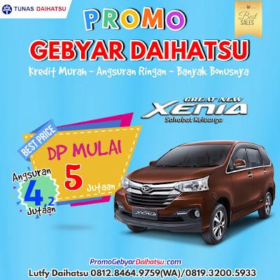 Paket Kredit Murah Daihatsu Xenia Dp Murah 5 Jutaan Agustus 2017