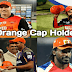 IPL Orange Cap Winners List for Season 2008 to 2017