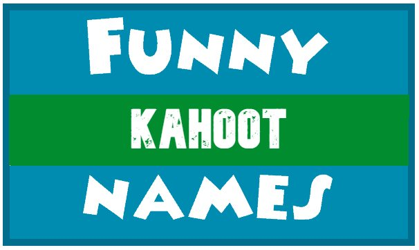 Best Kahoot Name - Funny Inappropriate Kahoot Names