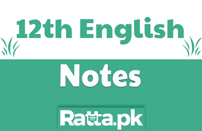 2nd Year English Chapter 6 Notes - 12th class English