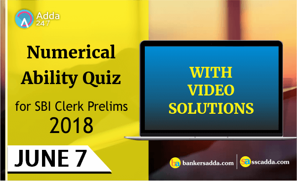 Quantitative Aptitude Quiz for SBI Clerk Exam: 07th June 2018