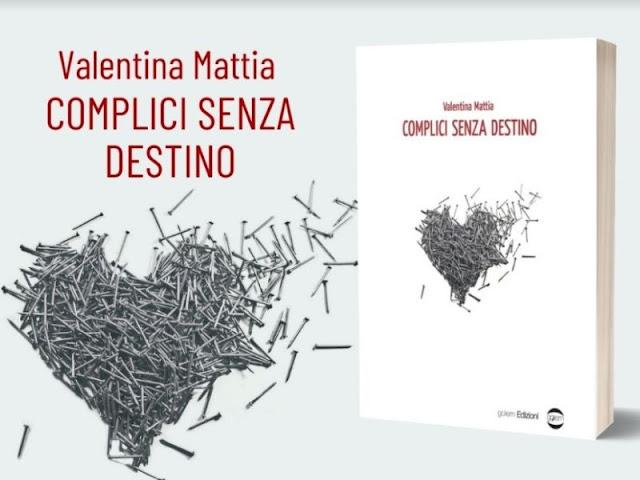 Complici senza destino: il romanzo di Valentina Mattia