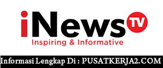 Lowongan Kerja iNews SMA SMK D3 S1 Mei 2020 Dua Posisi