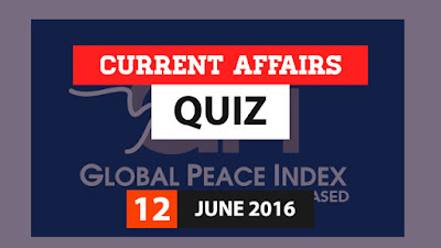 Current Affairs Quiz 12 June 2016