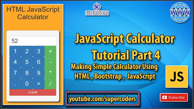 JavaScript Calculator Tutorial Part 4 | Making Simple Calculator Using HTML,Bootstrap and JavaScript