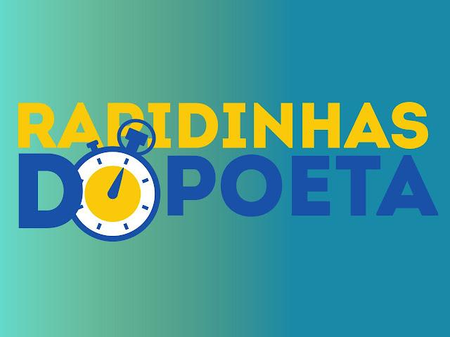 AS RAPIDINHAS DA TARDE DO BLOG DO POETA NESSA TERÇA-FEIRA, 14/11