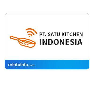 Lowongan Kerja PT. Satu Kitchen Indonesia Terbaru Hari Ini, info loker pekanbaru 2021, loker 2021 pekanbaru, loker riau 2021