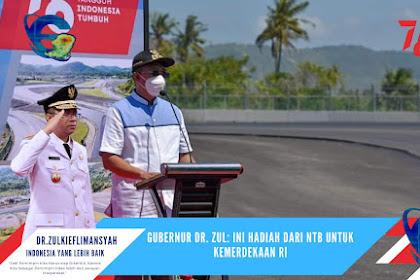 Gubernur Dr. Zul: Ini Hadiah Dari NTB Untuk Kemerdekaan RI