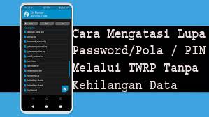 Cara Mengatasi Lupa Password/Pola / PIN Melalui TWRP Tanpa Kehilangan Data 1