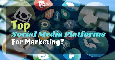 Best Social Media Platforms For Marketing: