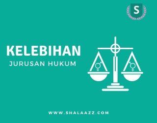 3 Kelebihan  Memilih Kuliah Jurusan Hukum