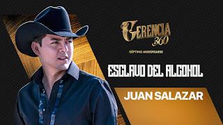 LETRA Esclavo del Alcohol Juan Salazar