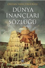 Orhan Hançerlioğlu - Dünya İnançları Sözlüğü