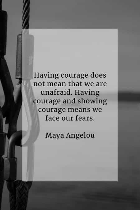 Courage quotes that'll help you become more courageous