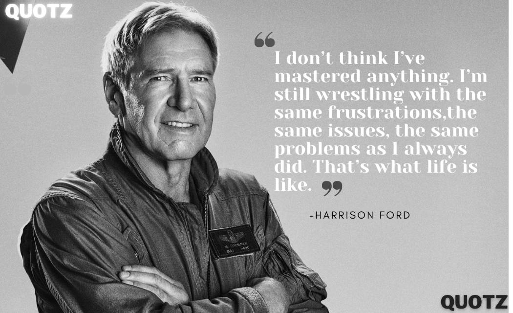 So, here are some famous Harrison ford quotes with quotes images