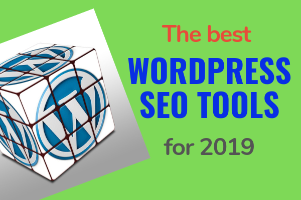 THE BEST WORDPRESS SEO TOOLS FOR 2019