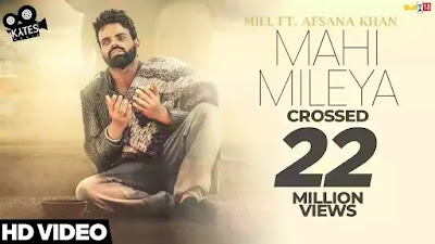 Checkout Miel song Mahi Mileya lyrics penned by Raj fatehpur ft Afsana Khan