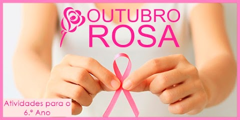 Campanha Outubro Rosa conta o câncer de mama - Língua Portuguesa para o 6.º Ano