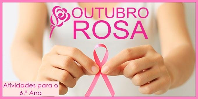 Campanha Outubro Rosa conta o câncer de mama - Atividades de Língua Portuguesa para o 6.º Ano