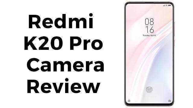 Redmi K20 Pro camera review
