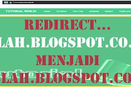 Cara Paling Mudah Meredirect Blogger Dari Domain co id Menjadi com