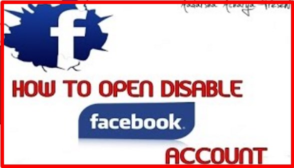 how can i open my disabled account on facebook