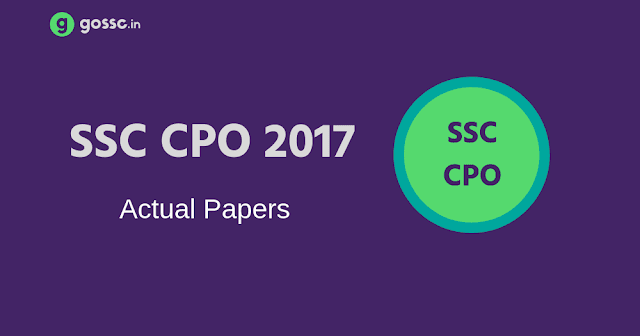 SSC CPO 2017 Actual Papers