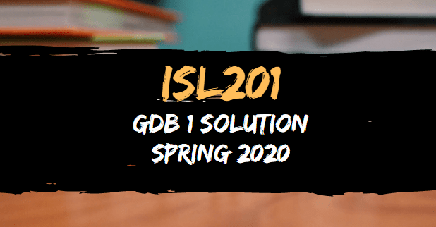 ISL201 GDB 1 Solution Spring 2020