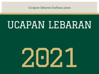 Ucapan lebaran bahasa jawa idul fitri 1442H 2021
