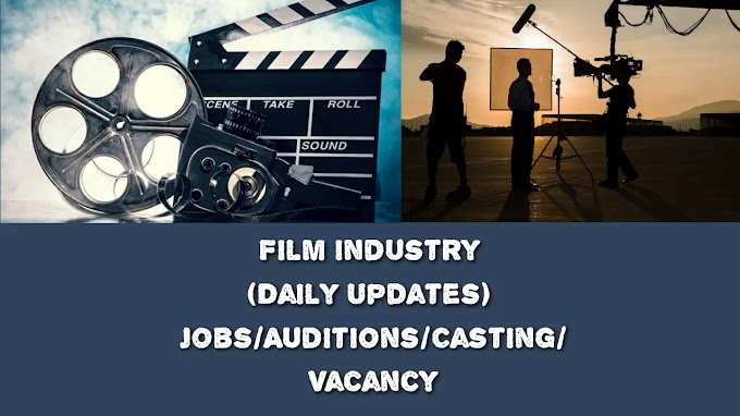 Film industry Jobs/Auditions/Casting/Vacancy
