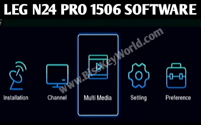 LEG N24 PRO 1506T RECEIVER SOFTWARE  dvbs-1506T- V1.0-OTP-S0 AND SPECIFICATION, NEW FEATURE G SHARE PLUS AND NASHARE PRO SERVER ADDED