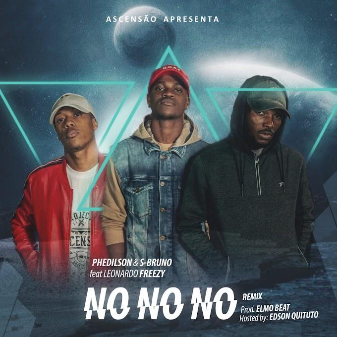 Phedilson Ananás & S-Bruno Ft. Leonardo Freezy - No No No (Remix)