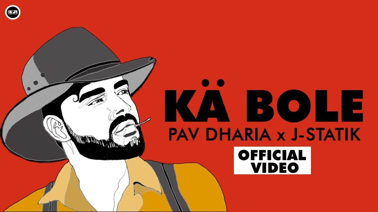 Ka Bole Lyrics Pav Dharia