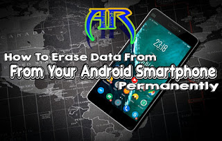 How to Erase data from android smartphone permanently