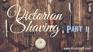 Kristin Holt | Victorian Shaving, Part 1