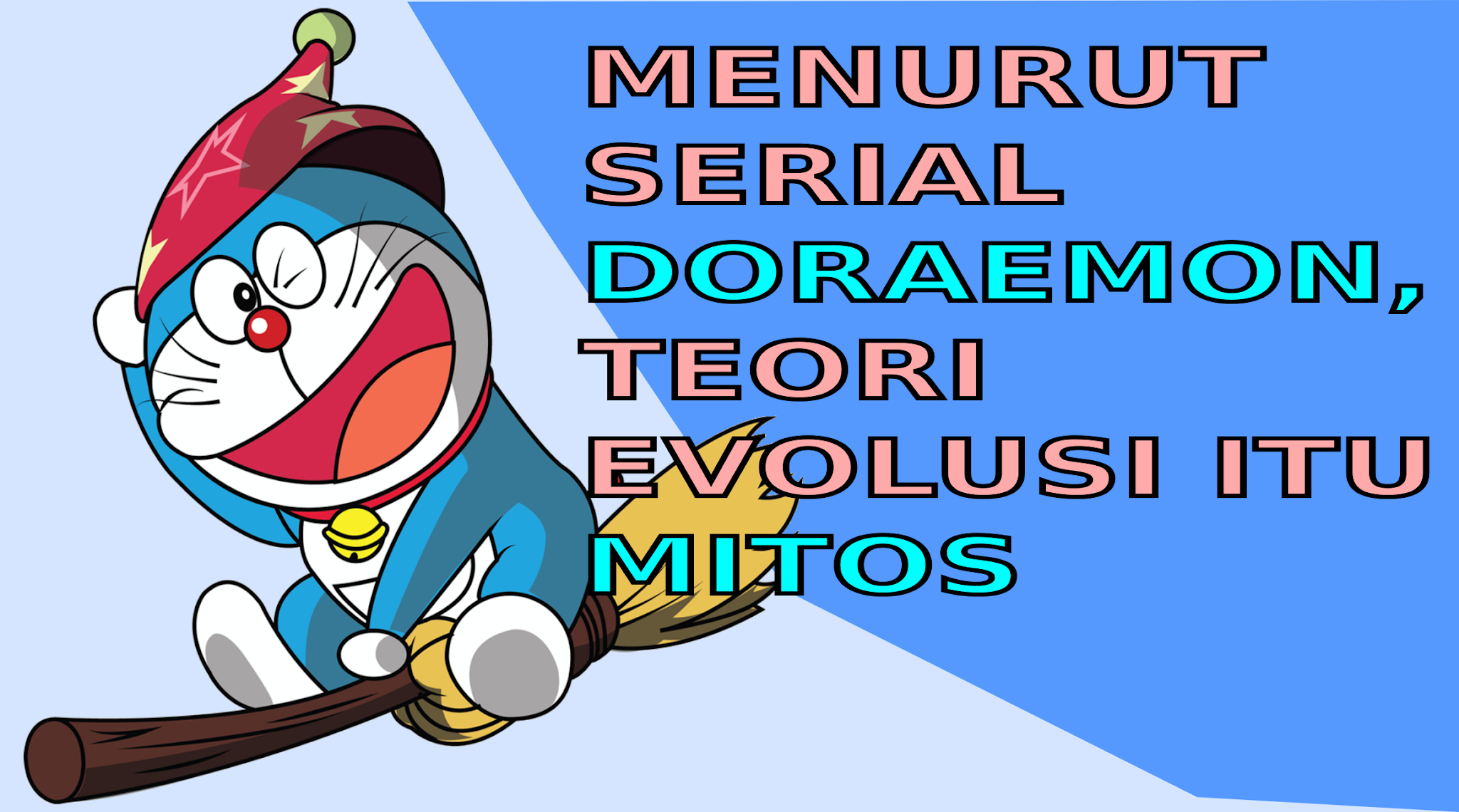 Doraemon membuktikan teori evolusi Darwin itu hanyalah mitos