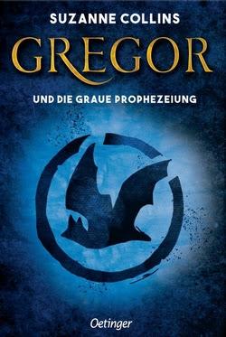 Bücherblog. Neuerscheinungen. Buchcover. Gregor und die graue Prophezeiung (Band 1) von Suzanne Collins. Kinderbuch. Fantasy. Verlagsgruppe Oetinger.