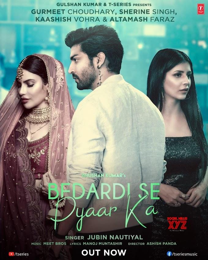 Bhushan Kumar & Jubin Nautiyal came together for 'Bedardi Se Pyaar Ka' starring Gurmeet Choudhary, Sherine Singh & Kaashish Vohra!