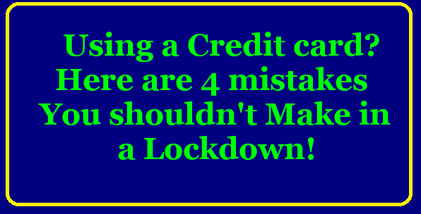 Using a credit card? Here are 4 mistakes you shouldn't make in a lockdown! Using a credit card? Here are 4 mistakes you shouldn't make in a lockdown|5 credit card mistakes you should avoid during covid-19 |Four common problems with your credit card/2020/05/5-credit-card-common-mistakes-you-should-avoid-during-covid-19-lockdown.html