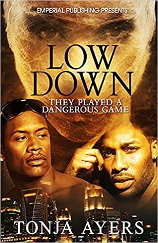 Low Down by Tonja Ayers