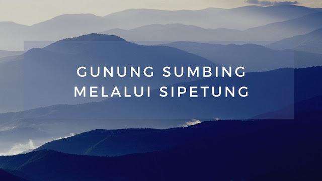 Jalur Pendakian Gunung Sumbing Via Sipetung
