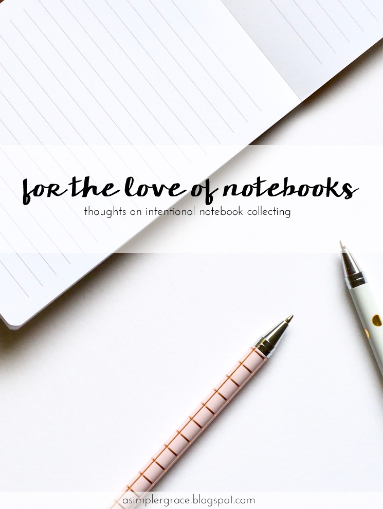 Thoughts on intentional notebook collecting (from a self-admitted notebook hoarder) #intentionalliving #livingwell